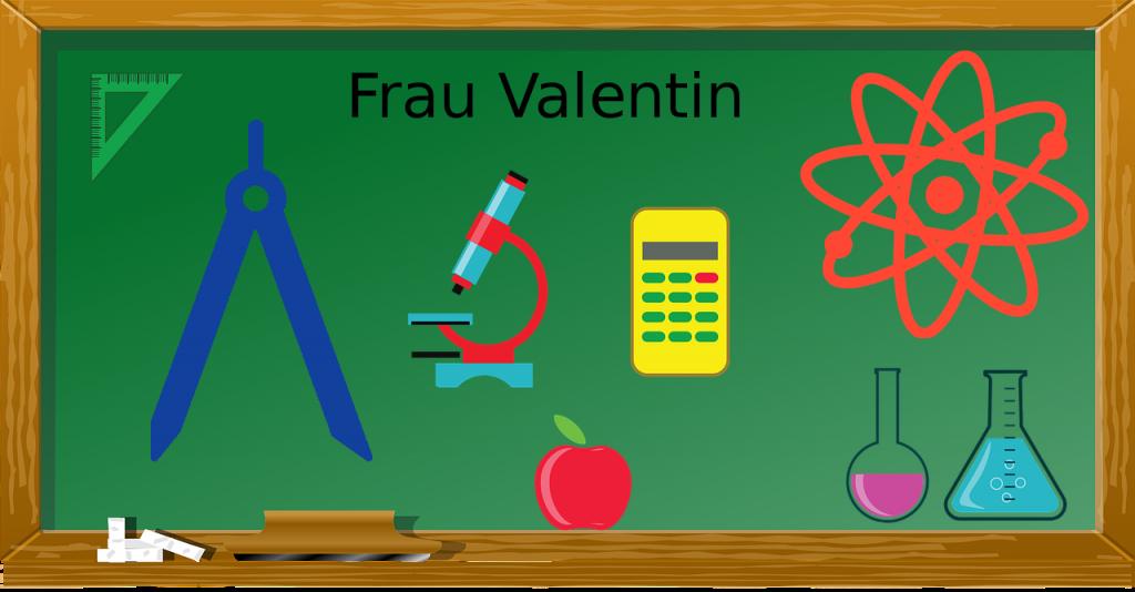 Valentin - Biologie/Mathe/Physik/Chemie